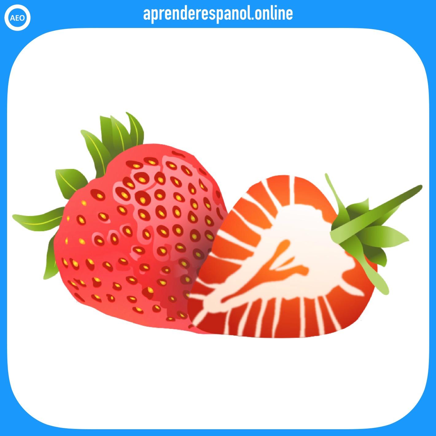fresa - frutas en español - vocabulario de las frutas en español