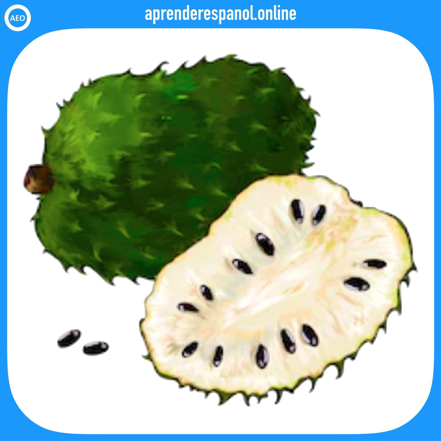 guanábana - frutas en español - vocabulario de las frutas en español
