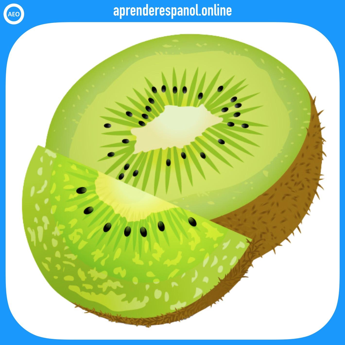 kiwi - frutas en español - vocabulario de las frutas en español
