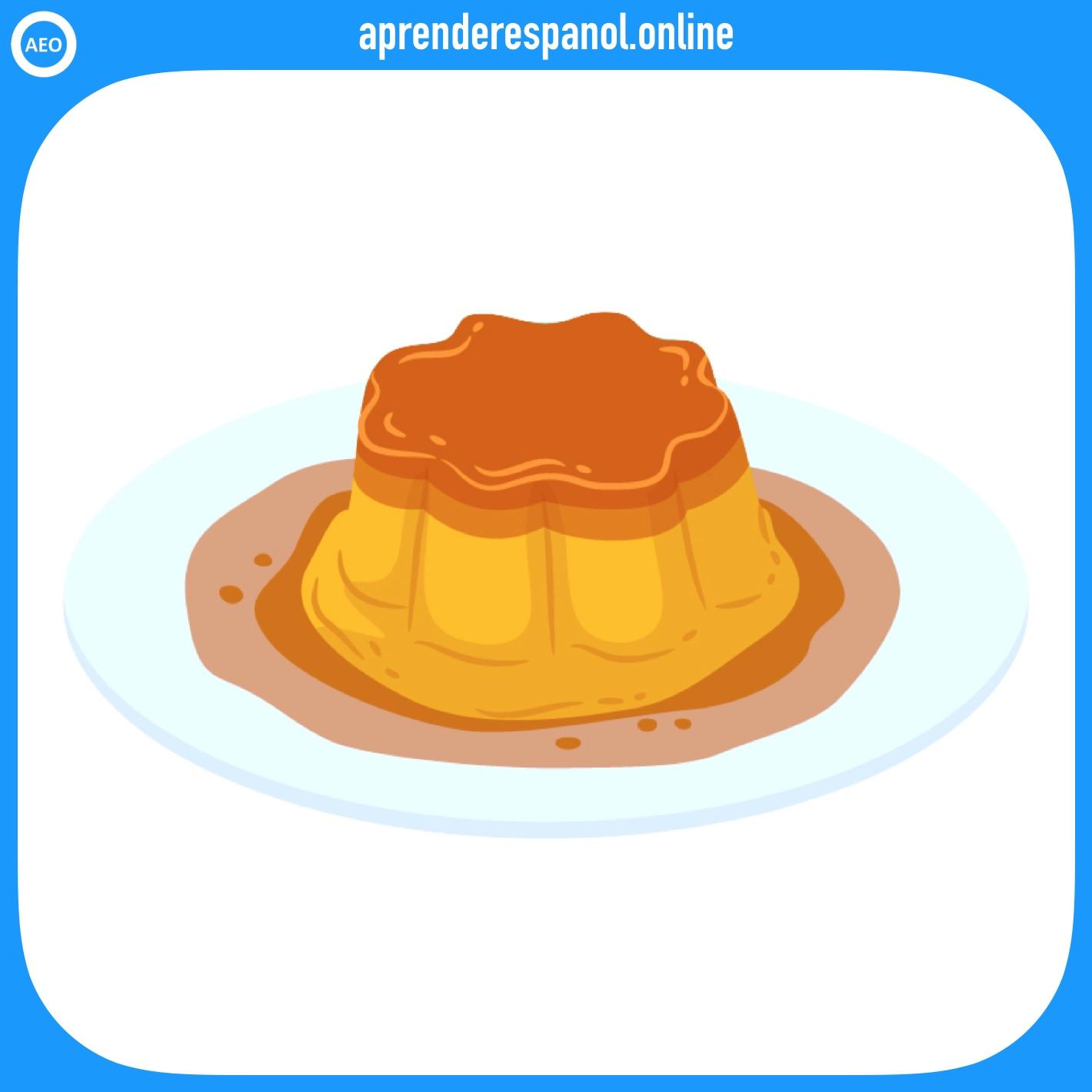 flan   postres y dulces en español   vocabulario de los postres en español