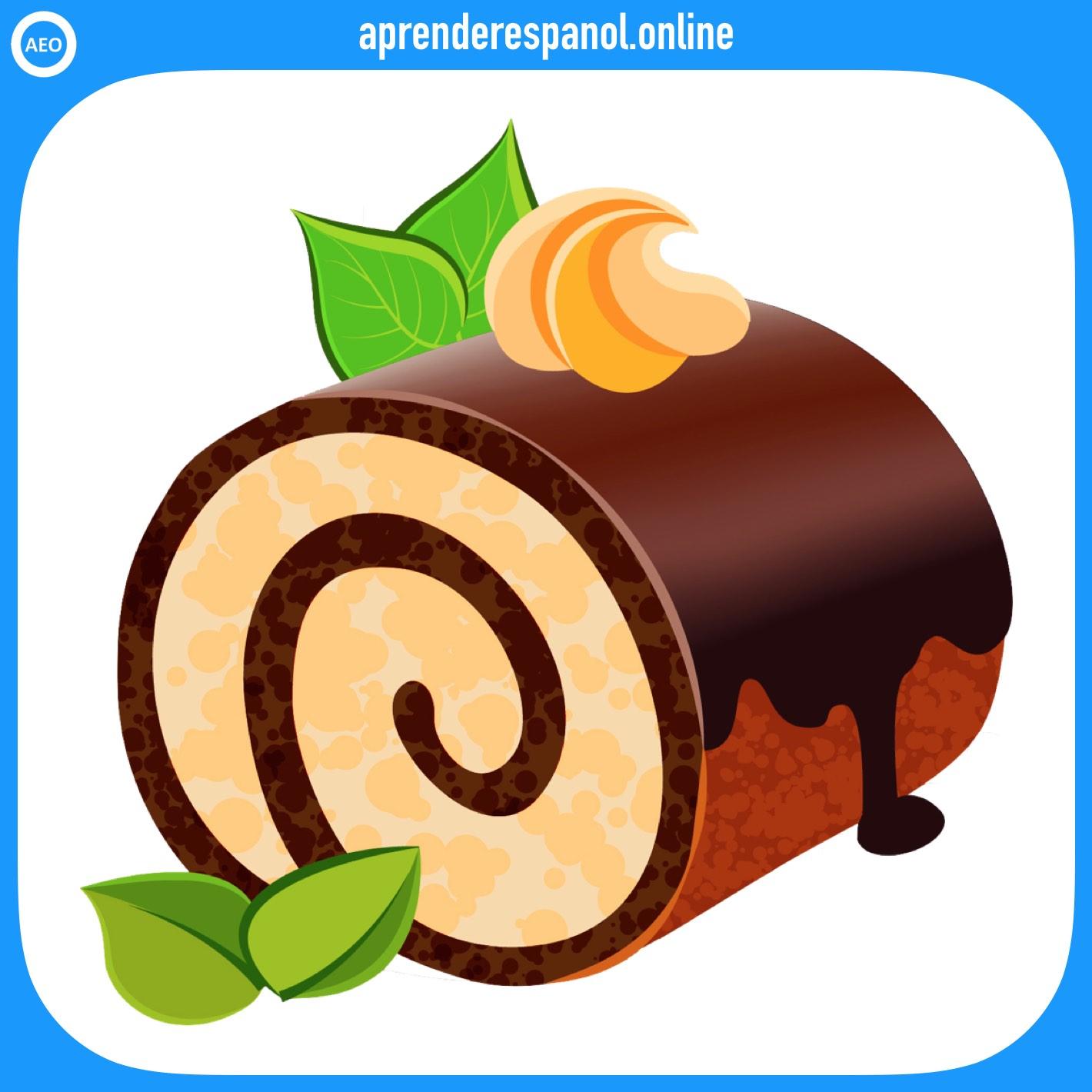 rollo de pastel   postres y dulces en español   vocabulario de los postres en español