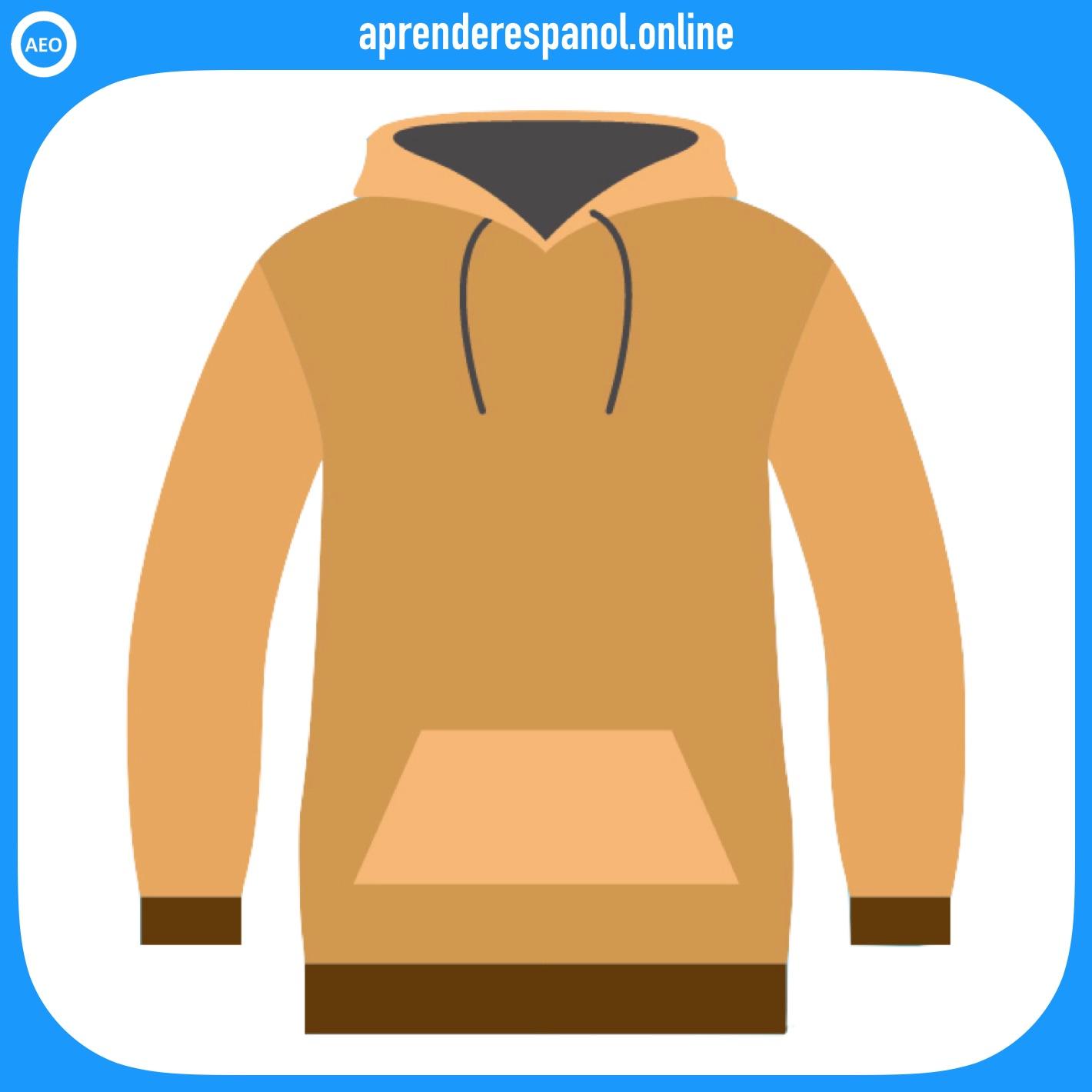 sudadera | ropa en español | vocabulario de la ropa en español